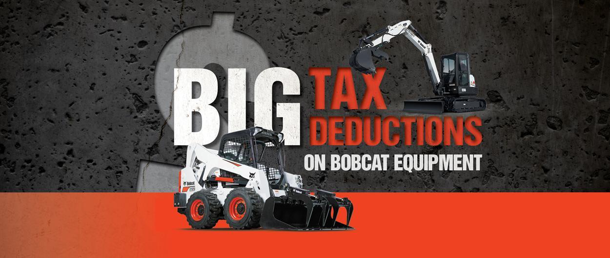 Big tax deductions on Bobcat equipment.
