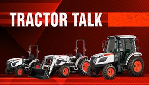 Bobcat Tractor Talk Preview Graphic With Lineup Of Compact Tractors