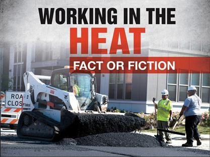 Bobcat working in the heat: fact or fiction.