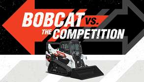Graphic Featuring Bobcat Compact Track Loader With Overlay Text Reading Bobcat Vs. The Competition