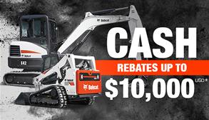 Bobcat excavator and compact track loader promotion with rebates up to $10,000 USD.