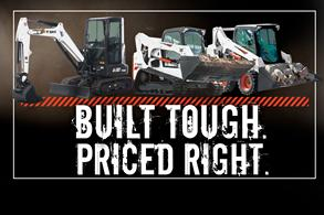 Bobcat T770, S570, E32 Built Tough. Priced Right. promotion.