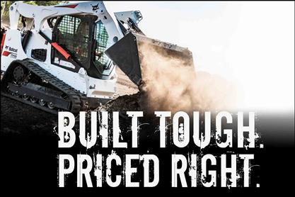 Bobcat compact track loader to promote the Built Tough Priced Right offer.