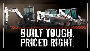 Bobcat promotion for the T770 compact track loader, S570 skid-steer loader, E32 compact (mini) excavator and built tough, priced right.