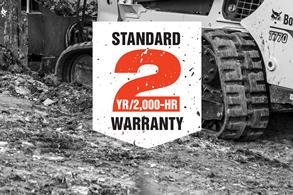 Standard 2-year/2,000 hour warranty on select Bobcat Loaders and Excavators.