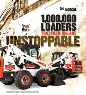 "EQUIPMENT TIMES – APRIL ISSUE – ONE TOUGH ANIMAL perfectly sums up BOBCAT Brand 2.	Bobcat created the first compact loader in 1958 and created an entire industry. ""One Tough Animal is introduced as our tagline to suggest that the Bobcat® equipment is dura"